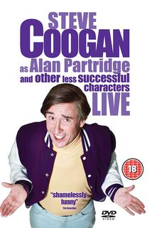 Steve Coogan Live: As Alan Partridge and Other Less Successful Characters