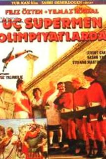 Üç süpermen olimpiyatlarda