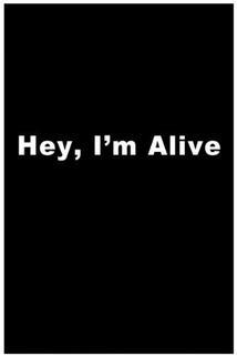 Hey, I'm Alive  - Hey, I'm Alive