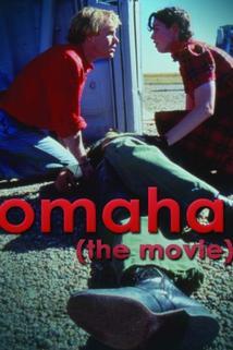 Omaha  - Omaha (The Movie)