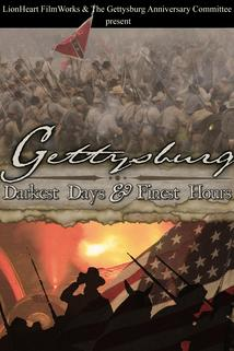 Gettysburg: Darkest Days & Finest Hours