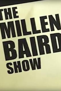The Millen Baird Show