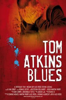 Tom Atkins Blues  - Tom Atkins Blues