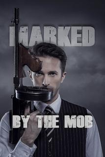 Marked by the Mob  - Marked by the Mob
