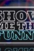 Show Me the Funny