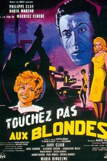 Touchez pas aux blondes