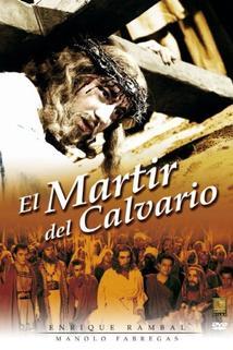 El mártir del Calvario  - El mártir del Calvario