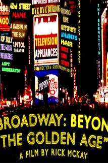 Broadway: Beyond the Golden Age  - Broadway: Beyond the Golden Age