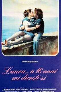 Laura... a sedici anni mi dicesti si