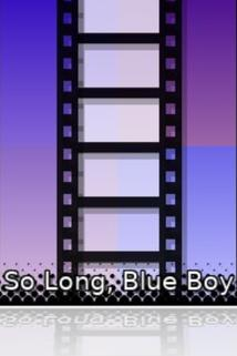 So Long, Blue Boy