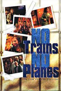 Žádné vlaky, žádná letadla