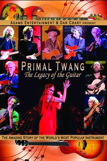 Primal Twang: The Legacy of the Guitar