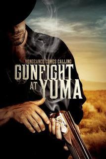 Gunfight at Yuma  - Gunfight at Yuma