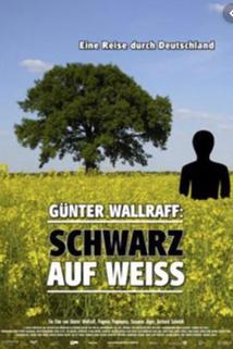 Günter Wallraff - Schwarz auf weiß