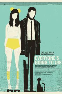 Everyone's Going to Die  - Everyone's Going to Die