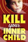 Kill Your Inner Child
