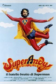 SuperAndy, il fratello brutto di Superman
