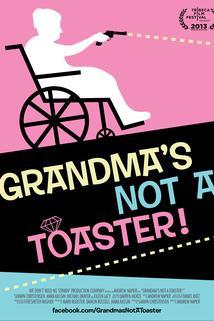 Grandma's Not a Toaster