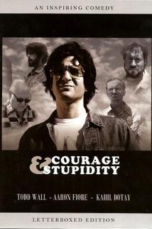 Courage & Stupidity