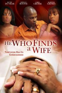 He Who Finds a Wife  - He Who Finds a Wife