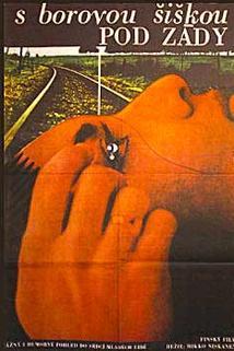 Plakát k filmu: S borovou šiškou pod zády