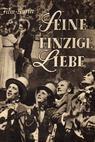 Seine einzige Liebe (1947)