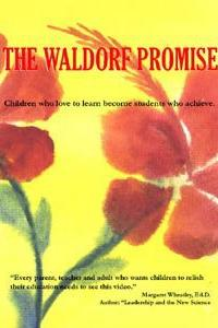 The Waldorf Promise  - The Waldorf Promise