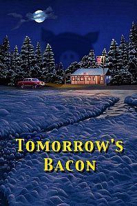 Tomorrow's Bacon