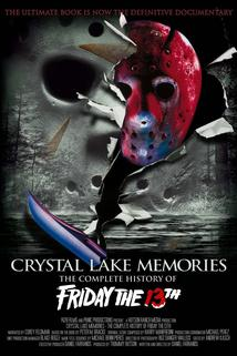 Crystal Lake Memories: The Complete History of Friday the 13th  - Crystal Lake Memories: The Complete History of Friday the 13th