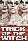 Trick of the Witch (2010)