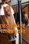 Desperate Horsewife (2006)