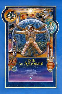 To Be an Astronaut  - To Be an Astronaut