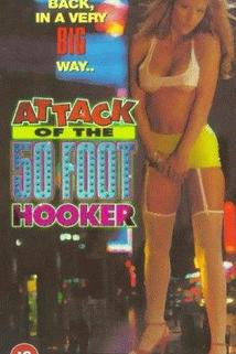 Attack of the 50 Foot Hooker  - Attack of the 50 Foot Hooker