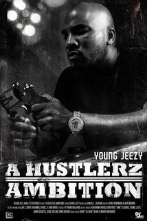 Young Jeezy: A Hustlerz Ambition  - Young Jeezy: A Hustlerz Ambition