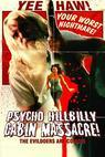 Psycho Hillbilly Cabin Massacre!