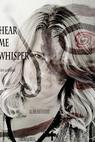 Hear Me Whisper (2011)