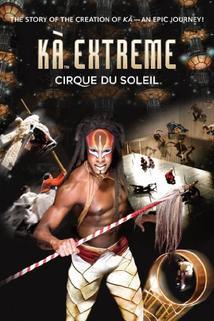 KA Extreme: Cirque du Soleil  - KA Extreme: Cirque du Soleil