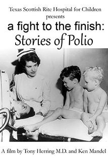A Fight to the Finish: Stories of Polio