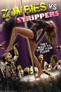 Zombies Vs. Strippers  - Zombies Vs. Strippers