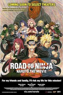 Road to Ninja: Naruto the Movie  - Road to Ninja: Naruto the Movie