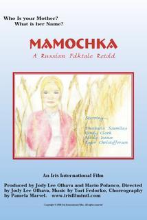 Mamochka: A Russian Folktale  - Mamochka: A Russian Folktale