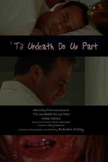 Til Undeath Do Us Part