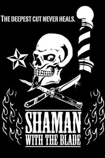 Shaman with the Blade  - Shaman with the Blade