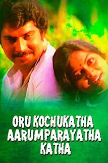 Oru Kochukatha Aarum Parayatha Katha