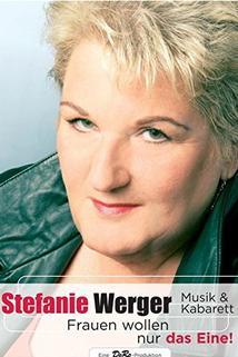 Stefanie Werger - Frauen wollen nur das Eine