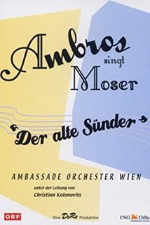 Ambros singt Moser - Der alte Sünder