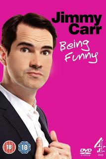 Jimmy Carr: Being Funny  - Jimmy Carr: Being Funny