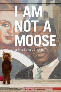 I Am Not a Moose