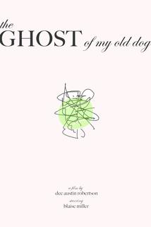 The Ghost of My Old Dog