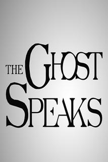 The Ghost Speaks
